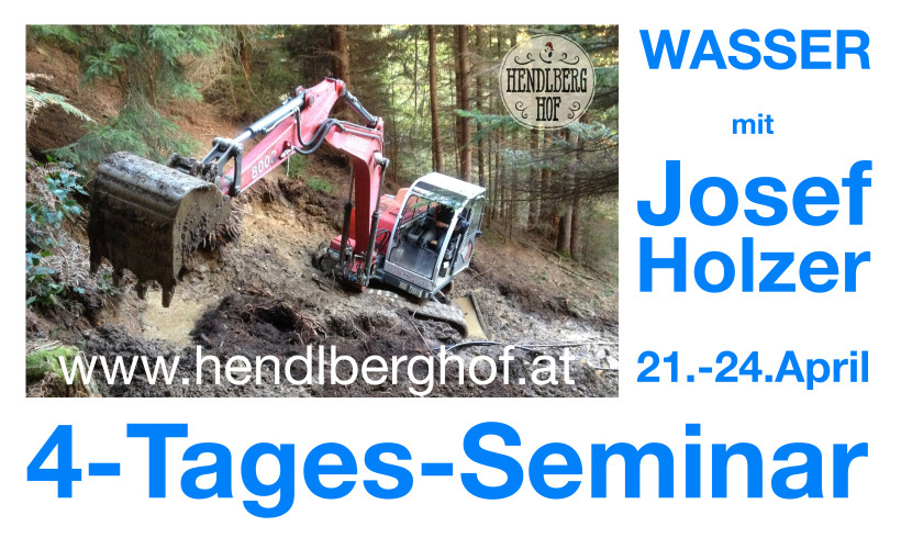 WASSER ist Leben – 4 Tages Seminar mit Josef Holzer